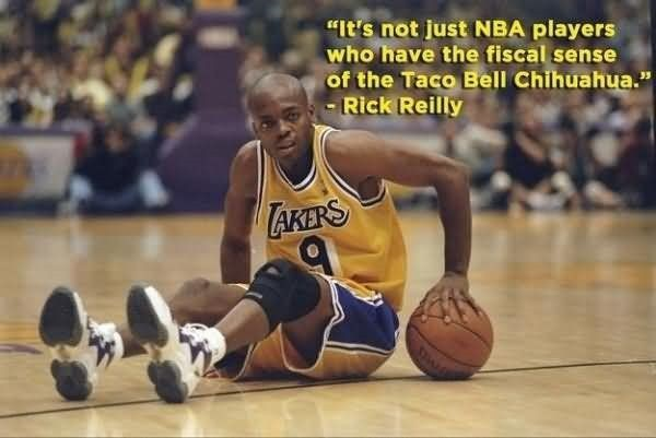 Its not just nba players who have the fiscal sense of the taco bell chihuahua