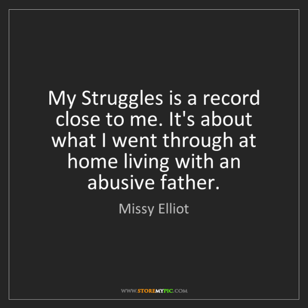 Missy Elliot: My Struggles is a record close to me. It's about what...