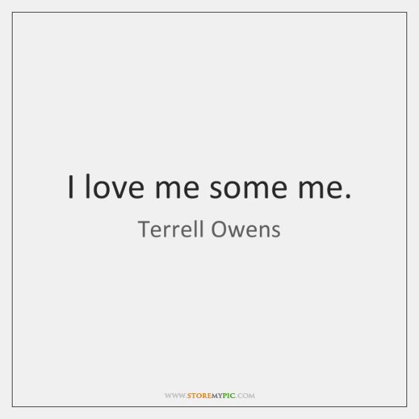 I love me some me.