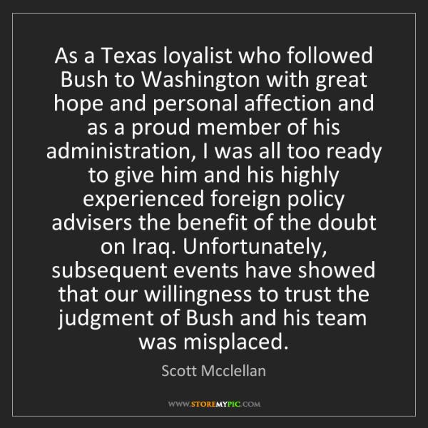 Scott Mcclellan: As a Texas loyalist who followed Bush to Washington with...