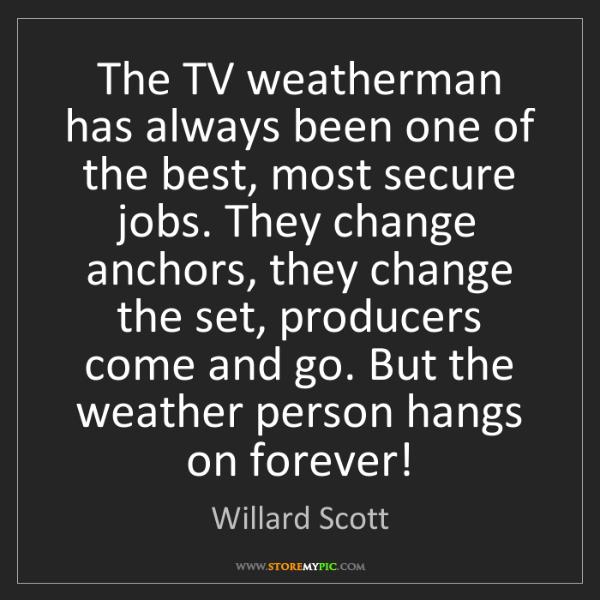 Willard Scott: The TV weatherman has always been one of the best, most...