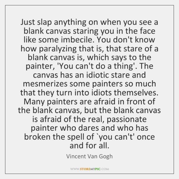 Just slap anything on when you see a blank canvas staring you ...
