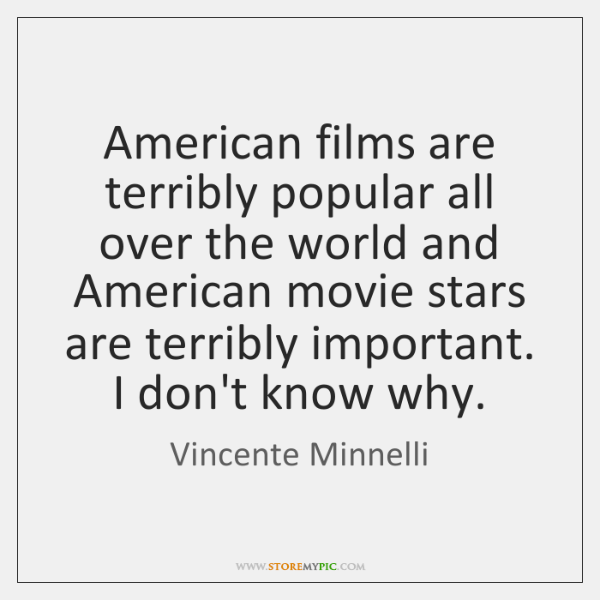American films are terribly popular all over the world and American movie ...