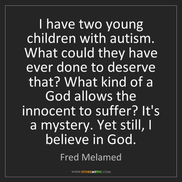 Fred Melamed: I have two young children with autism. What could they...