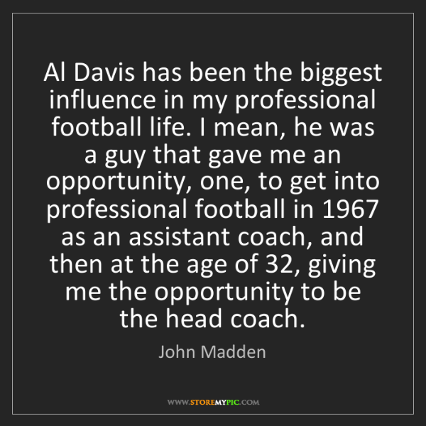 John Madden: Al Davis has been the biggest influence in my professional...