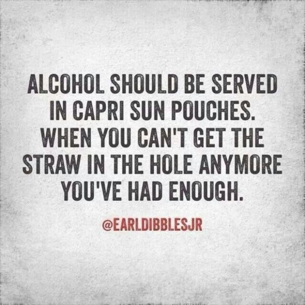 Alcohol should be served in capri sun pouches