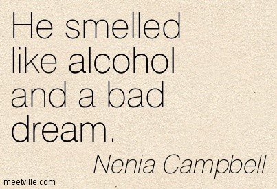 He smelled like alcohol and bad dream nenia campbell