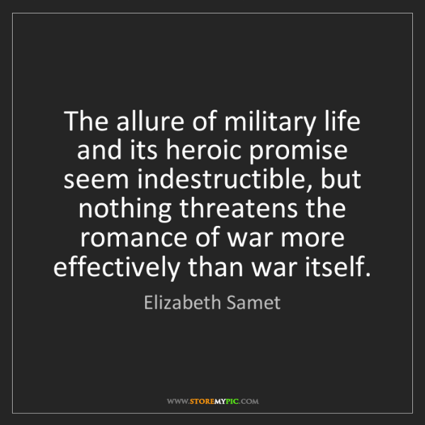 Elizabeth Samet: The allure of military life and its heroic promise seem...