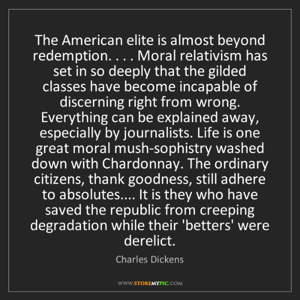 Charles Dickens: The American elite is almost beyond redemption. . . ....