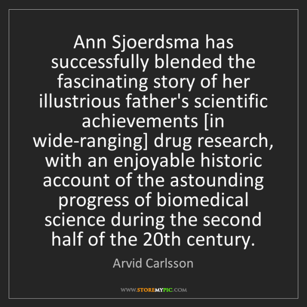 Arvid Carlsson: Ann Sjoerdsma has successfully blended the fascinating...