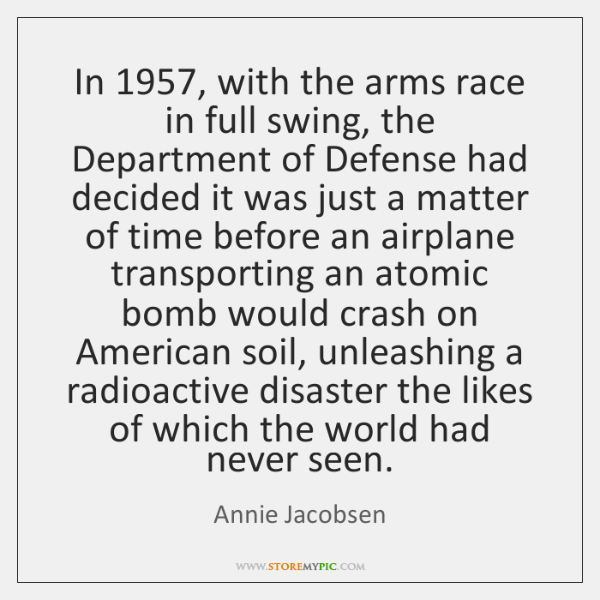 In 1957, with the arms race in full swing, the Department of Defense ...