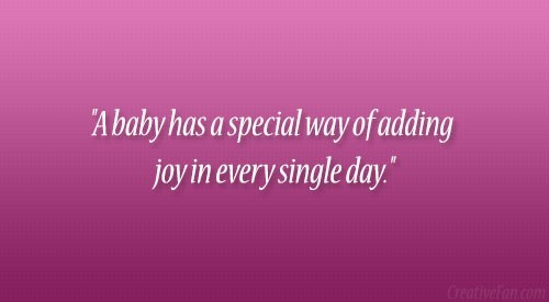 A baby has a special way of adding joy in every single day
