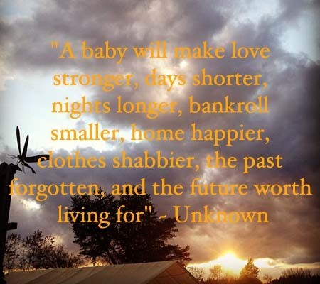A baby will makes love stronger days shorter nights longer bankroll smaller home happier