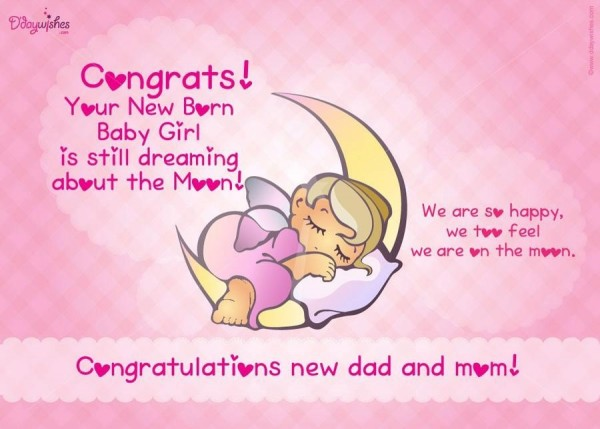 Congrats your new born baby girl is still dreaming about the moon congratulations new dad