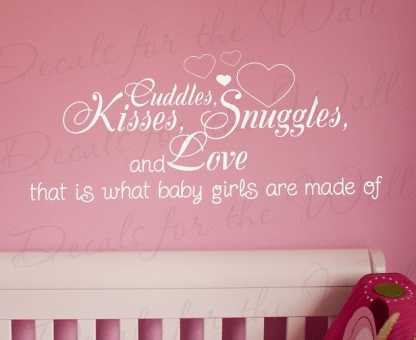 Kisses sunggles and love that is what baby girls are made of