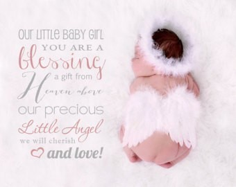 Our little baby girl you are a blessing a gift from haven above our precious little angle