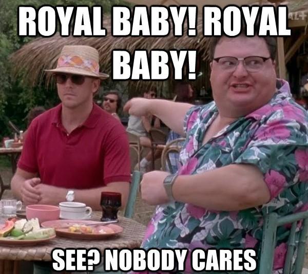 Royal baby royal baby see nobody cares
