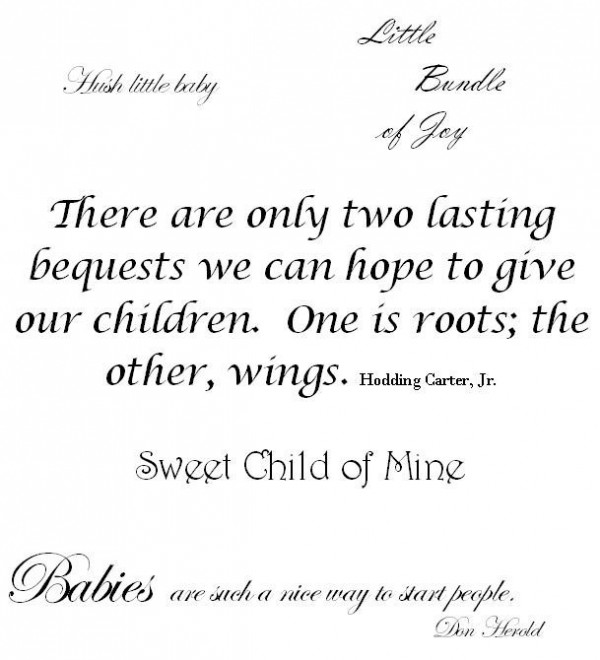 There are only two lasting bequests we can hope to give our children one is roots the oth