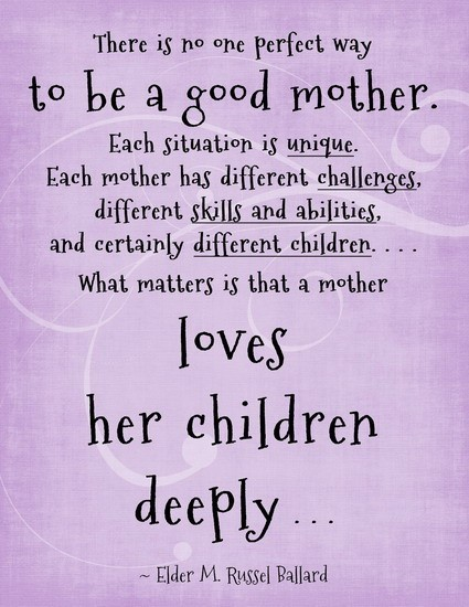 There is no one perfect way to be a good mother