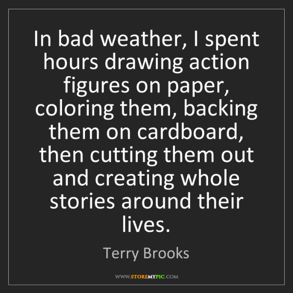 Terry Brooks: In bad weather, I spent hours drawing action figures...