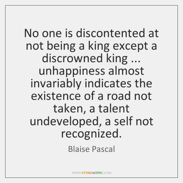 No One Is Discontented At Not Being A King Except A Discrowned