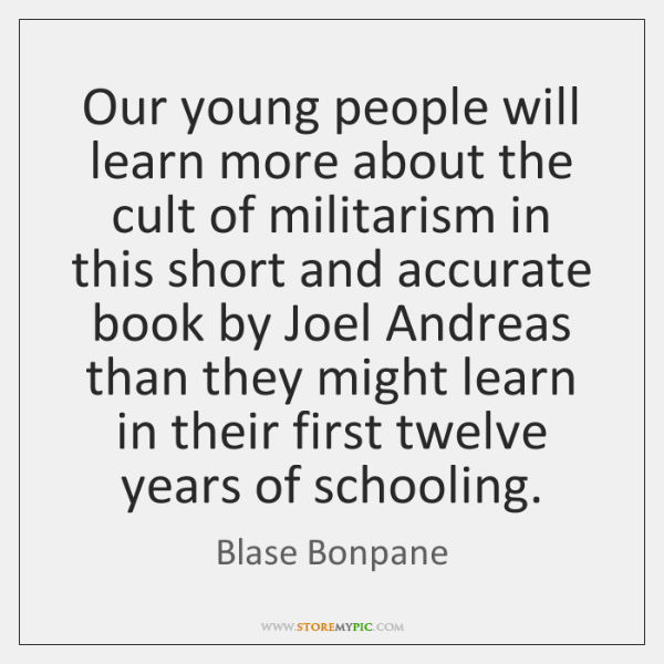 Our young people will learn more about the cult of militarism in ...