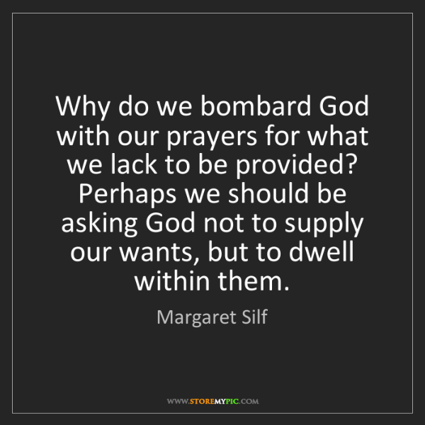 Margaret Silf: Why do we bombard God with our prayers for what we lack...