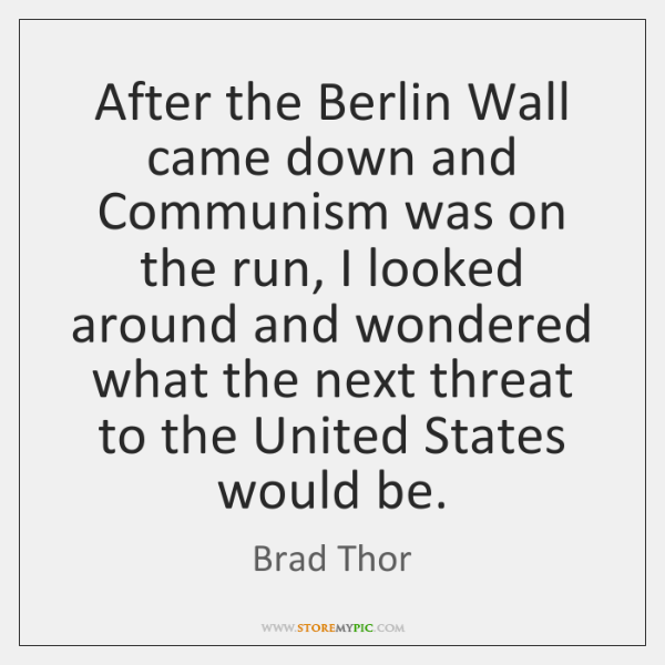 After the Berlin Wall came down and Communism was on the run, ...