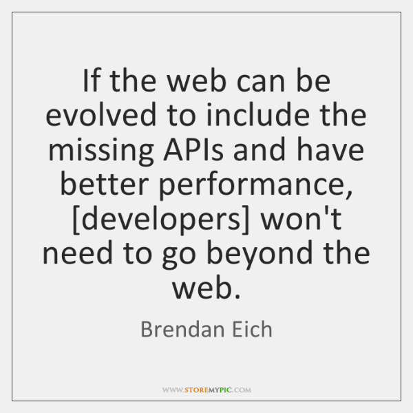 If the web can be evolved to include the missing APIs and ...