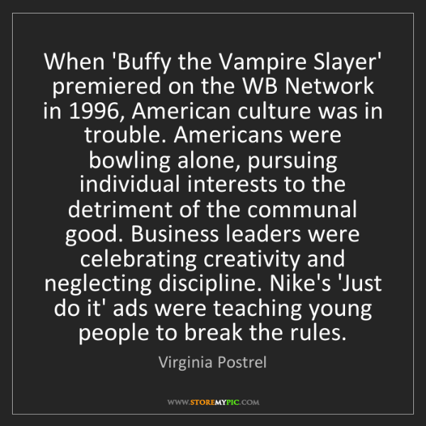 Virginia Postrel: When 'Buffy the Vampire Slayer' premiered on the WB Network...