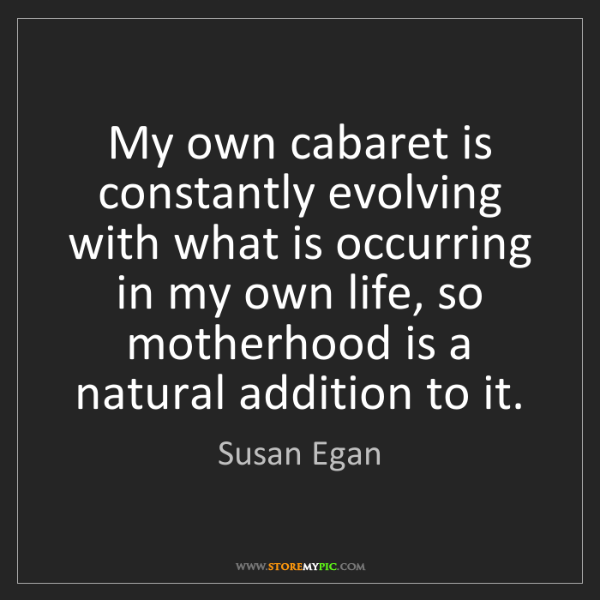 Susan Egan: My own cabaret is constantly evolving with what is occurring...