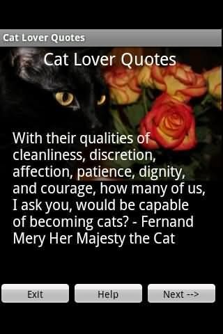 Cat lover with their qualites of cleanliness discretion affection patience dignity and co
