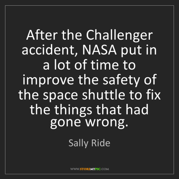 Sally Ride: After the Challenger accident, NASA put in a lot of time...