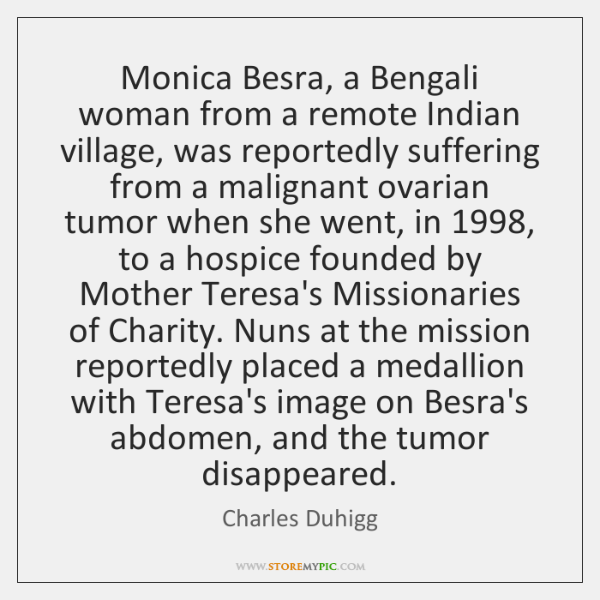 Monica Besra, a Bengali woman from a remote Indian village, was reportedly ...