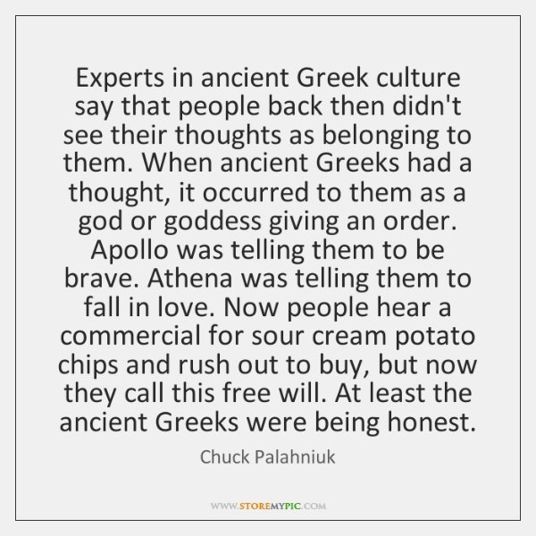 Experts in ancient Greek culture say that people back then didn't see ...