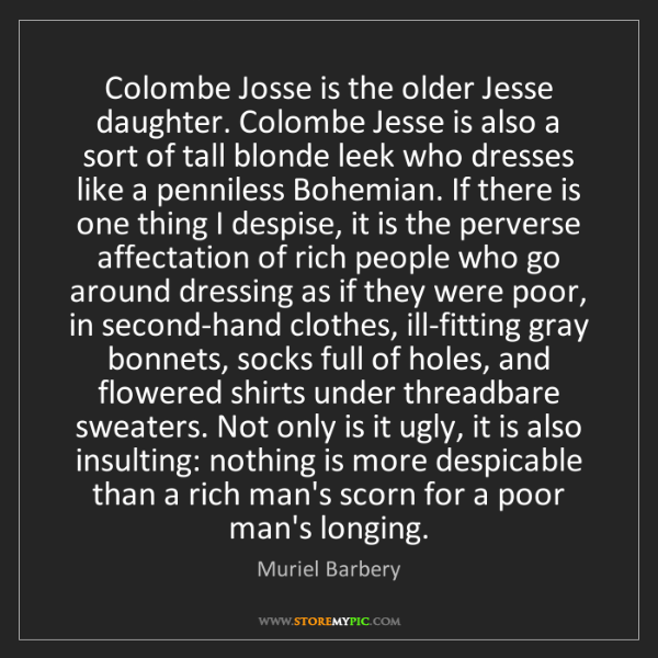 Muriel Barbery: Colombe Josse is the older Jesse daughter. Colombe Jesse...