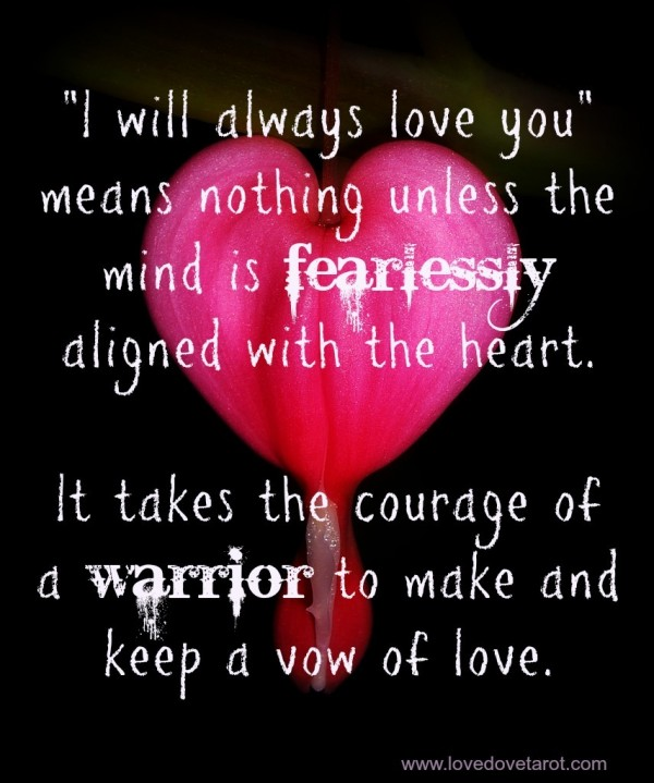 I will always love you means nothing unless the mind is fearlessly aligned with the