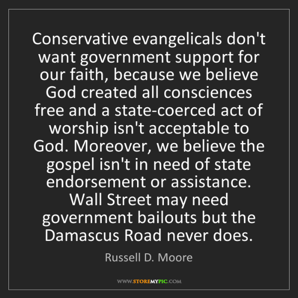 Russell D. Moore: Conservative evangelicals don't want government support...