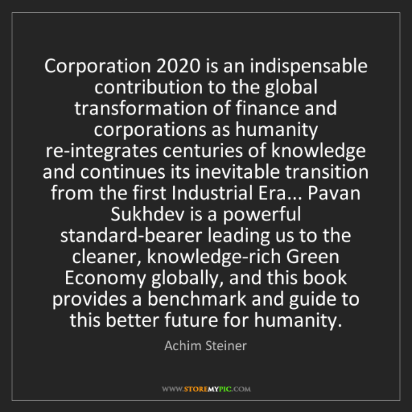 Achim Steiner: Corporation 2020 is an indispensable contribution to...