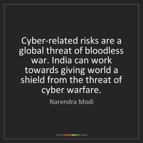Narendra Modi: Cyber-related risks are a global threat of bloodless...