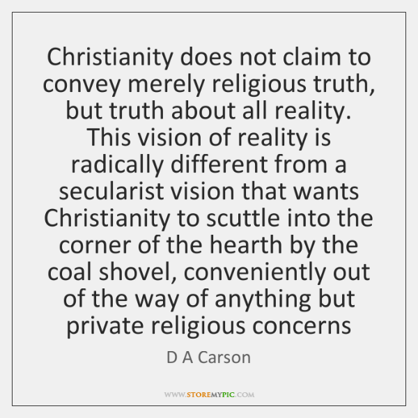 """my personal claim of religious truth """"testable claims"""" is not a """"religious everything i say is part of my personal each and every claim to truth that arises my reasons."""