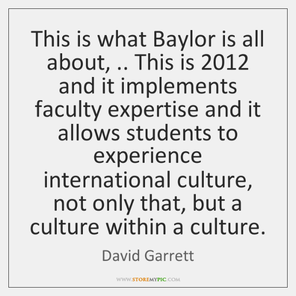 This is what Baylor is all about, .. This is 2012 and it implements ...