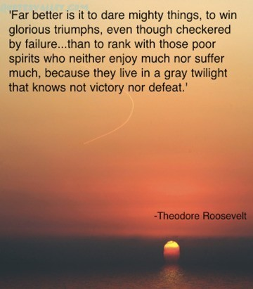 Far better is it to dare mighty things to win glorious triumphs even though checkered b