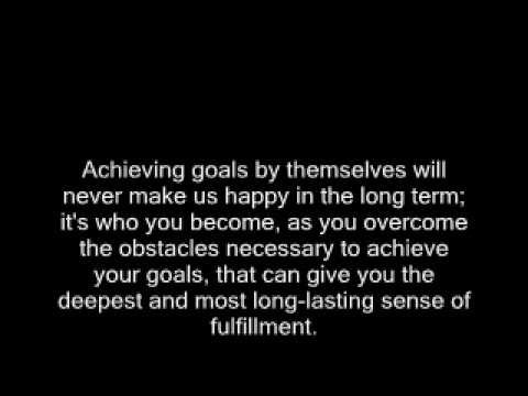 Achieving goals by themselves will never make us happy in the long term