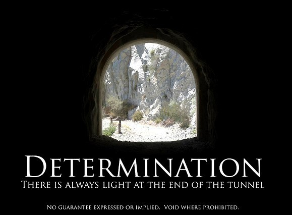 Determination There Is Always Light At The End Of The Tunnel