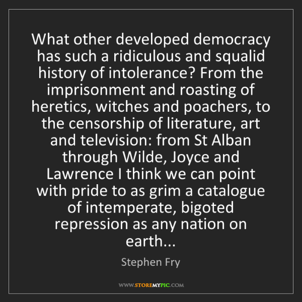 Stephen Fry: What other developed democracy has such a ridiculous...