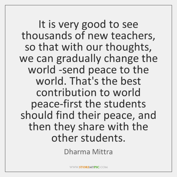 It is very good to see thousands of new teachers, so that ...