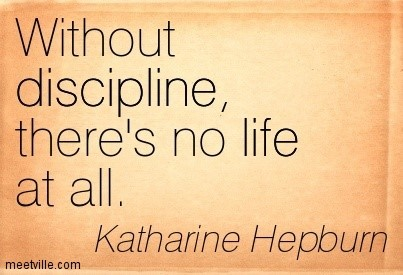 there is no freedom without discipline