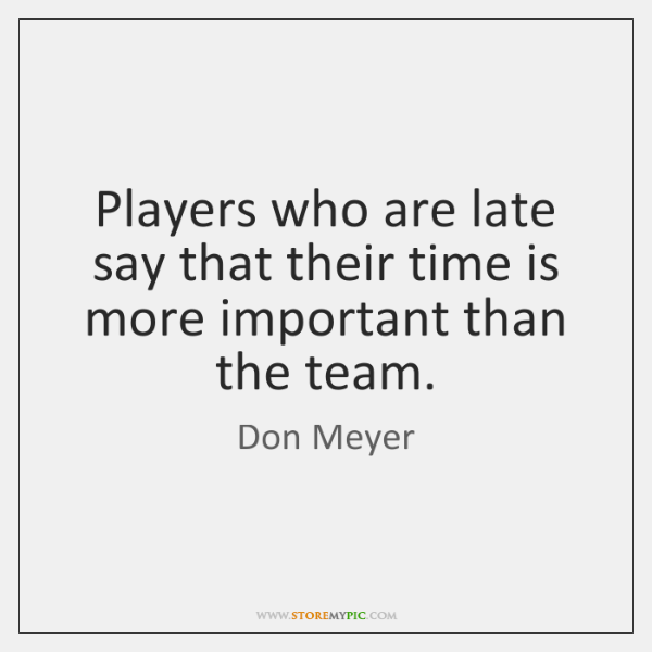 Players who are late say that their time is more important than ...