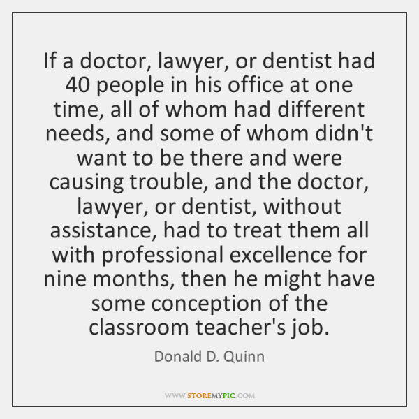 If a doctor, lawyer, or dentist had 40 people in his office at ...